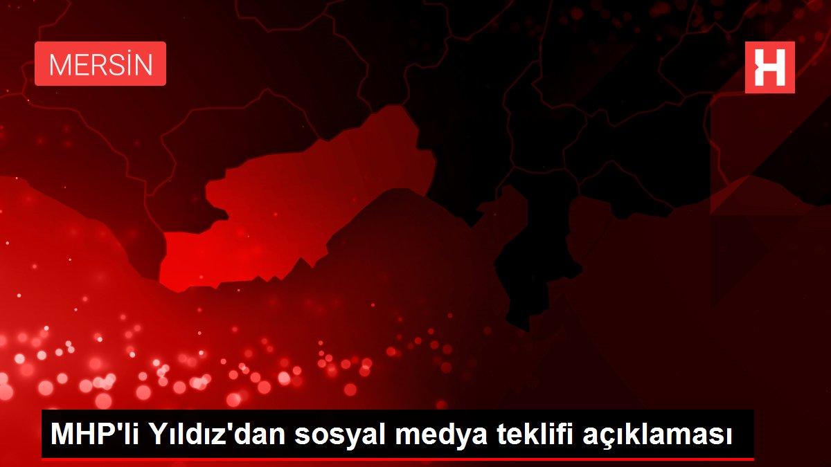 MHP'li Yıldız'dan sosyal medya teklifi açıklaması