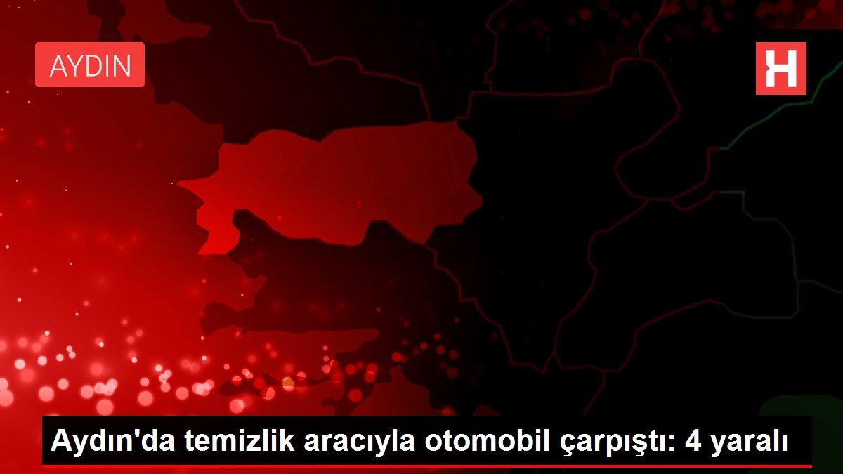 Aydın'da temizlik aracıyla otomobil çarpıştı: 4 yaralı