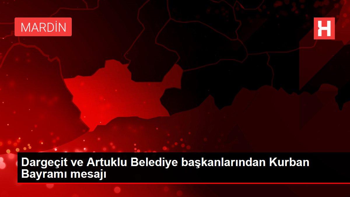 Dargeçit ve Artuklu Belediye başkanlarından Kurban Bayramı mesajı