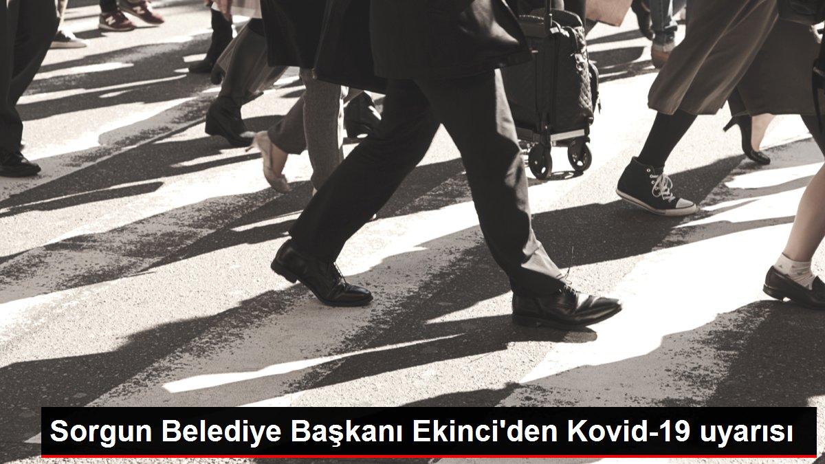 Sorgun Belediye Başkanı Ekinci'den Kovid-19 uyarısı