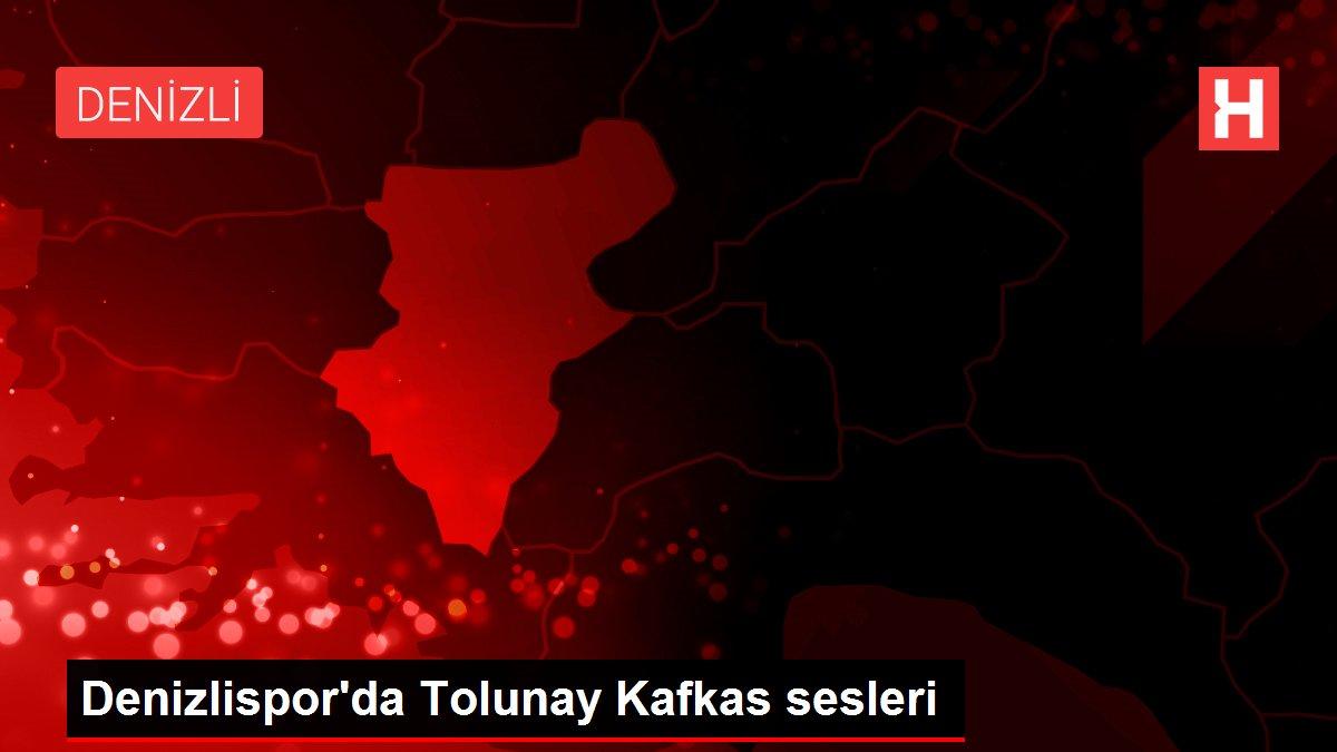Denizlispor'da Tolunay Kafkas sesleri