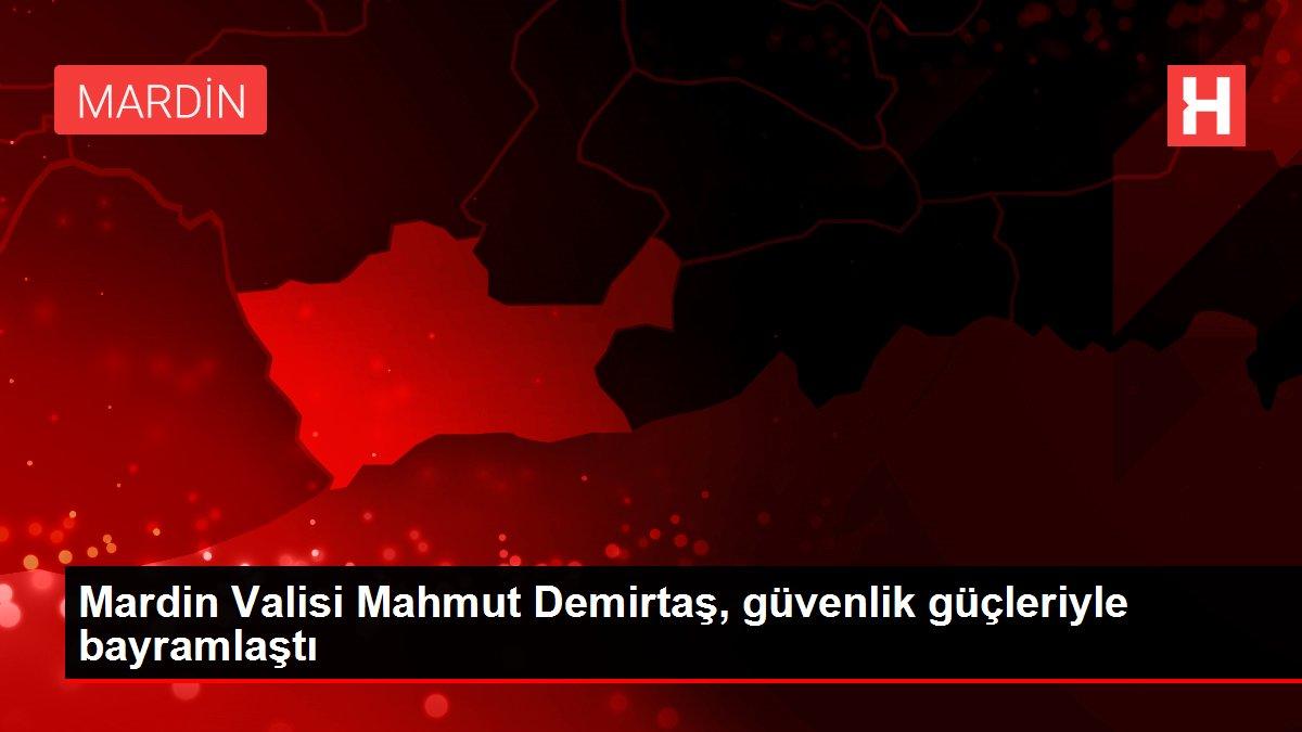 Mardin Valisi Mahmut Demirtaş, güvenlik güçleriyle bayramlaştı