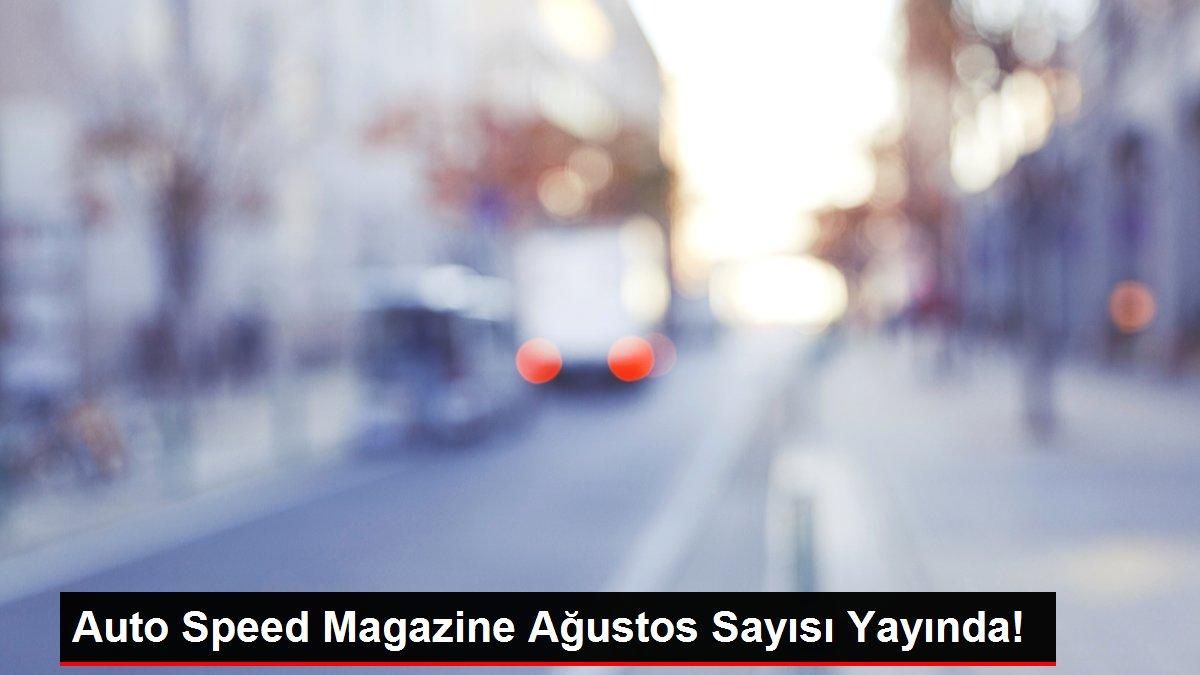 Auto Speed Magazine Ağustos Sayısı Yayında!