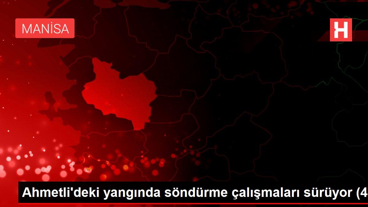 Ahmetli'deki yangında söndürme çalışmaları sürüyor (4)