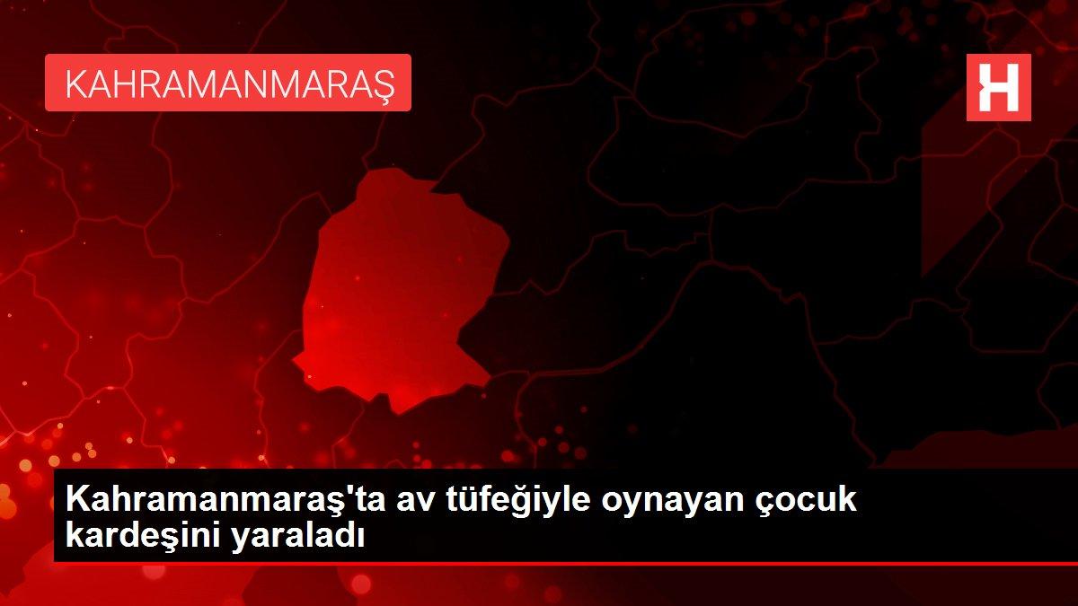 Kahramanmaraş'ta av tüfeğiyle oynayan çocuk kardeşini yaraladı
