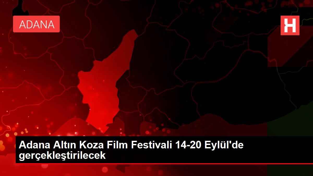 Adana Altın Koza Film Festivali 14-20 Eylül'de gerçekleştirilecek