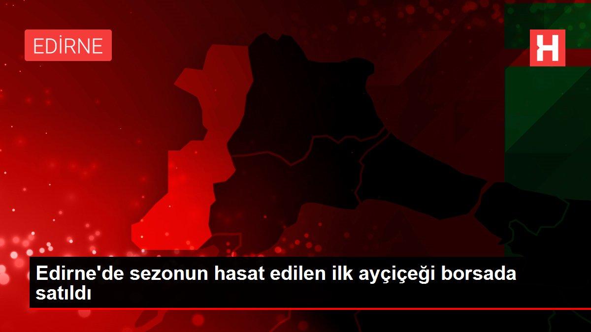 Edirne'de sezonun hasat edilen ilk ayçiçeği borsada satıldı