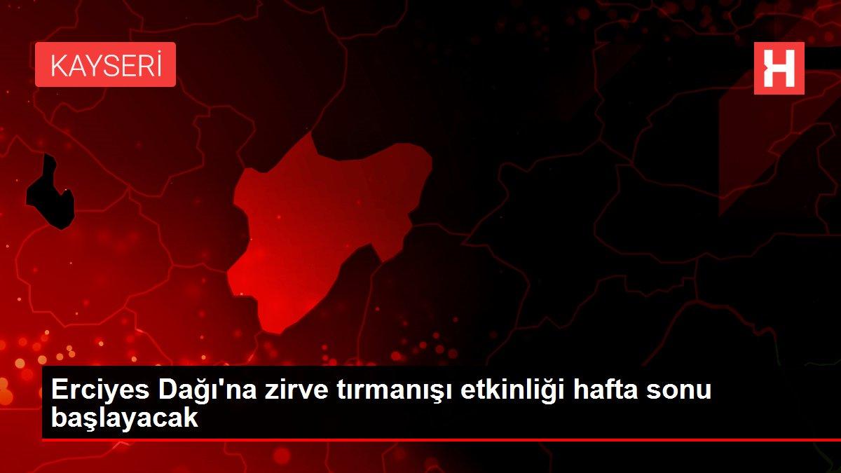 Son dakika haberleri! Erciyes Dağı'na zirve tırmanışı etkinliği hafta sonu başlayacak