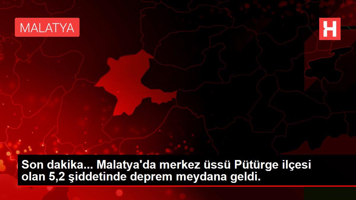Son dakika... Malatya'da merkez üssü Pütürge ilçesi olan 5,2 şiddetinde deprem meydana geldi.