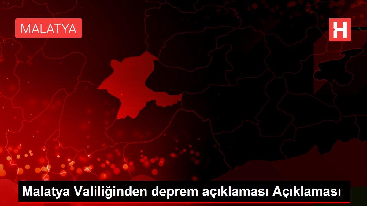 Malatya Valiliğinden deprem açıklaması Açıklaması