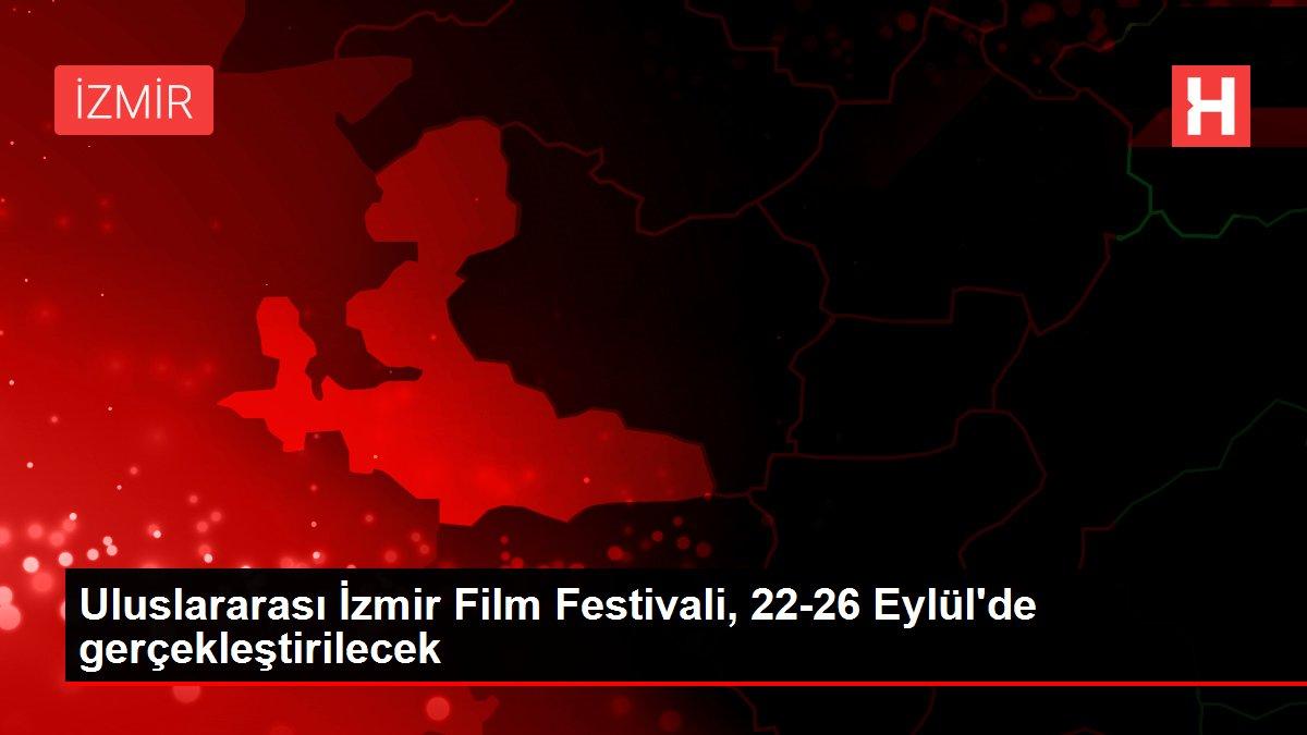 Son dakika haber: Uluslararası İzmir Film Festivali, 22-26 Eylül'de gerçekleştirilecek