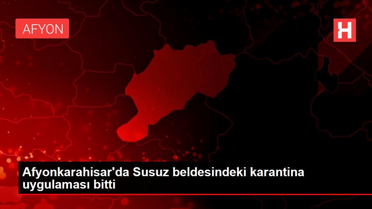 Afyonkarahisar'da Susuz beldesindeki karantina uygulaması bitti