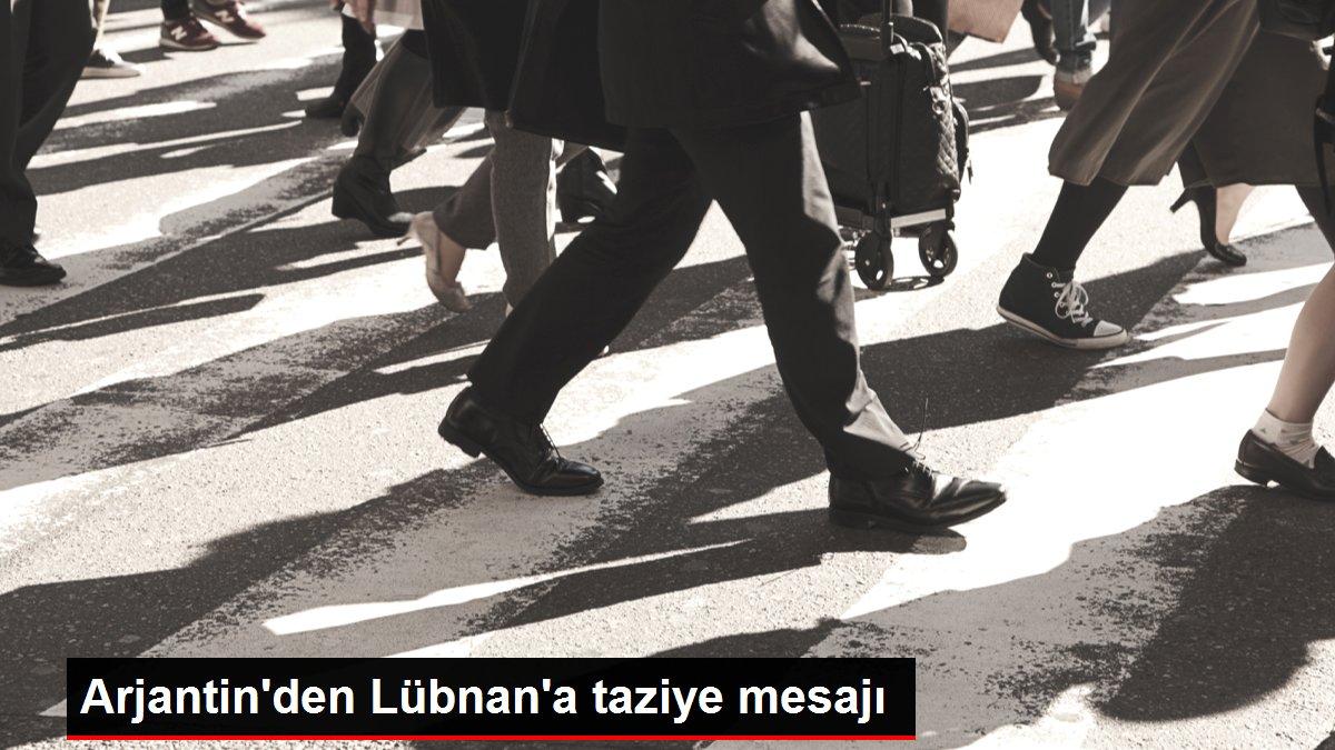 Arjantin'den Lübnan'a taziye mesajı