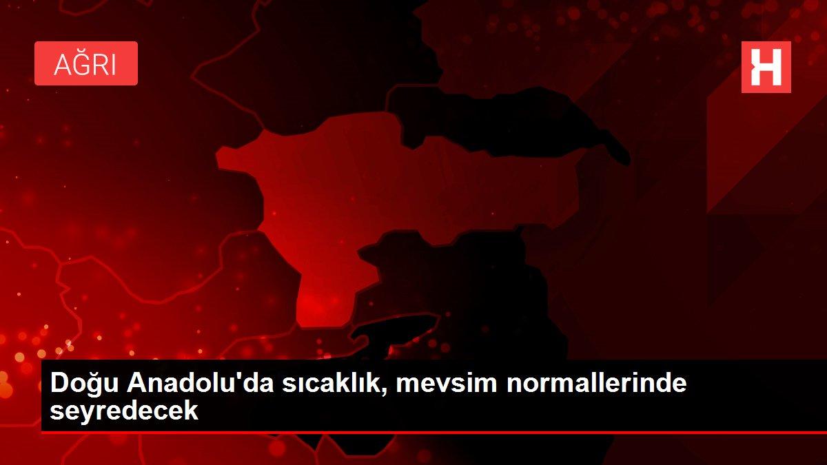 Doğu Anadolu'da sıcaklık, mevsim normallerinde seyredecek