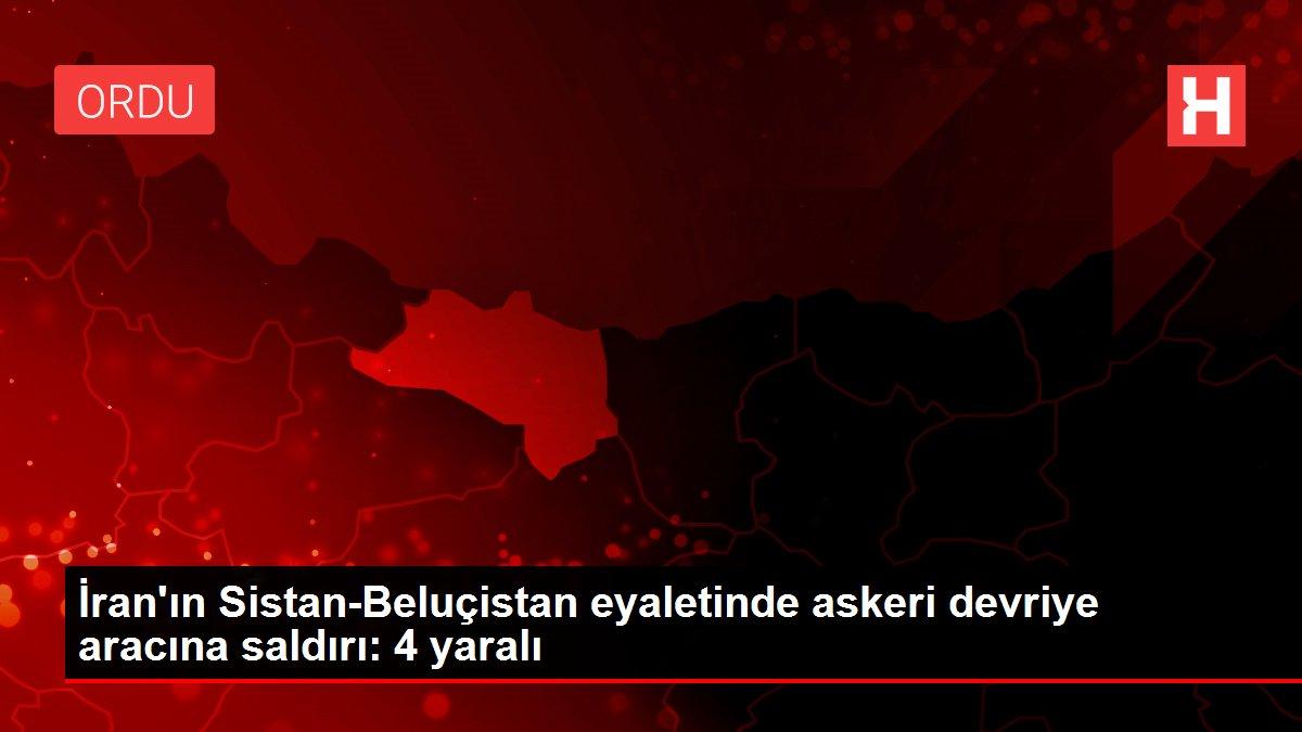 İran'ın Sistan-Beluçistan eyaletinde askeri devriye aracına saldırı: 4 yaralı