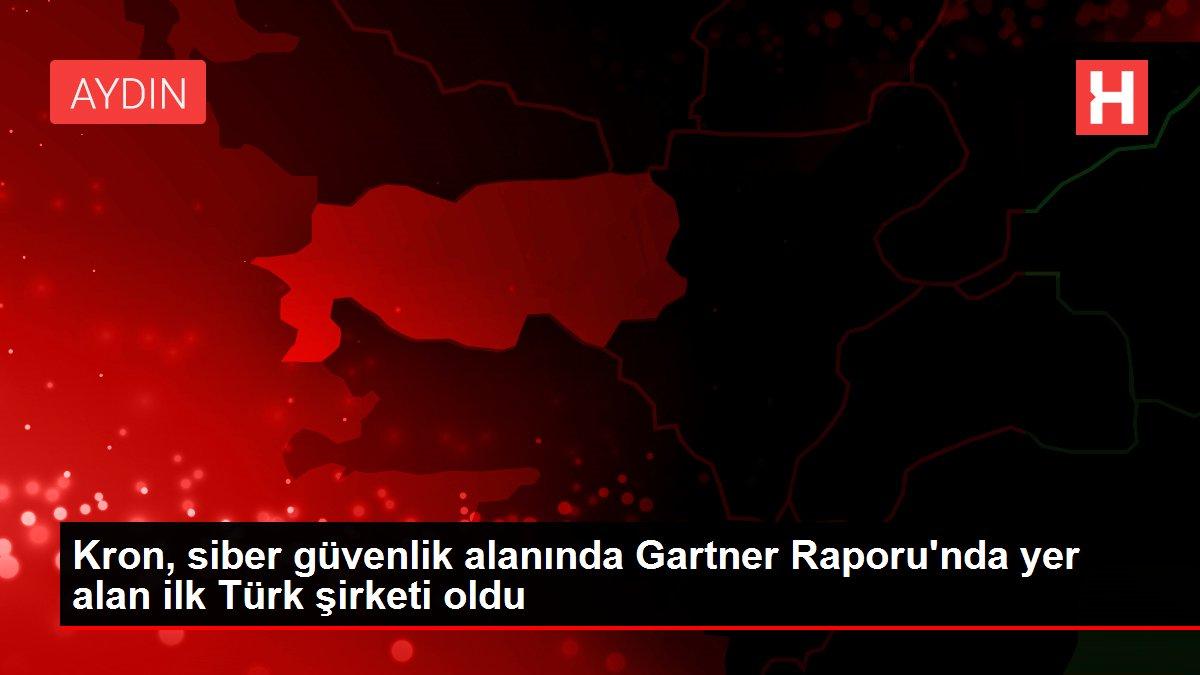 Kron, siber güvenlik alanında Gartner Raporu'nda yer alan ilk Türk şirketi oldu