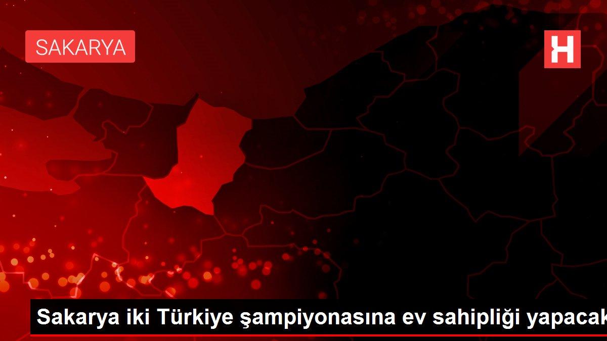 Sakarya iki Türkiye şampiyonasına ev sahipliği yapacak