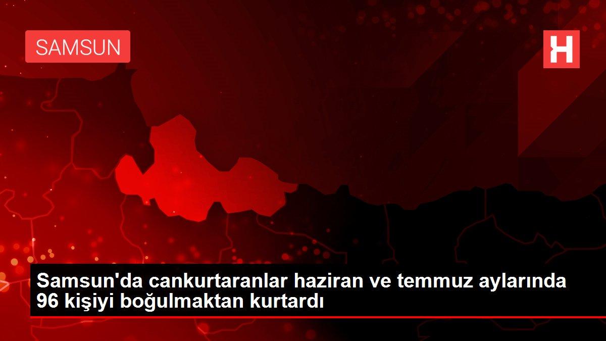 Samsun'da cankurtaranlar haziran ve temmuz aylarında 96 kişiyi boğulmaktan kurtardı