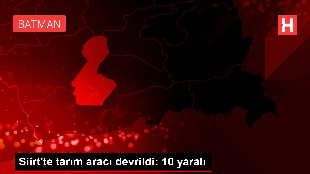 Siirt'te tarım aracı devrildi: 10 yaralı