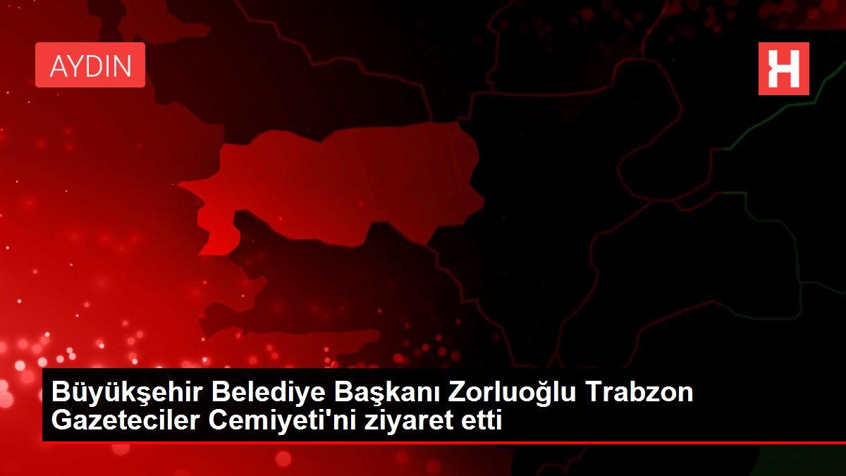 Büyükşehir Belediye Başkanı Zorluoğlu Trabzon Gazeteciler Cemiyeti'ni ziyaret etti