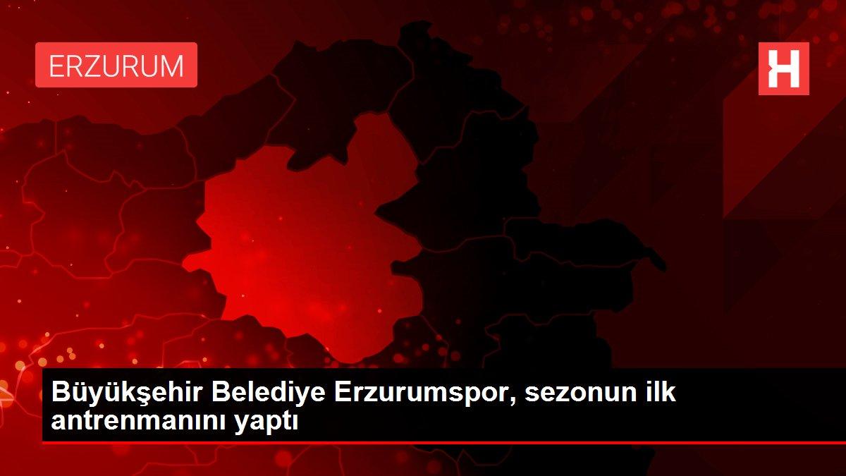 Büyükşehir Belediye Erzurumspor, sezonun ilk antrenmanını yaptı