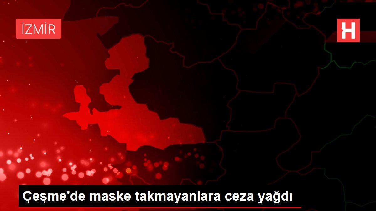 Çeşme'de maske takmayanlara ceza yağdı