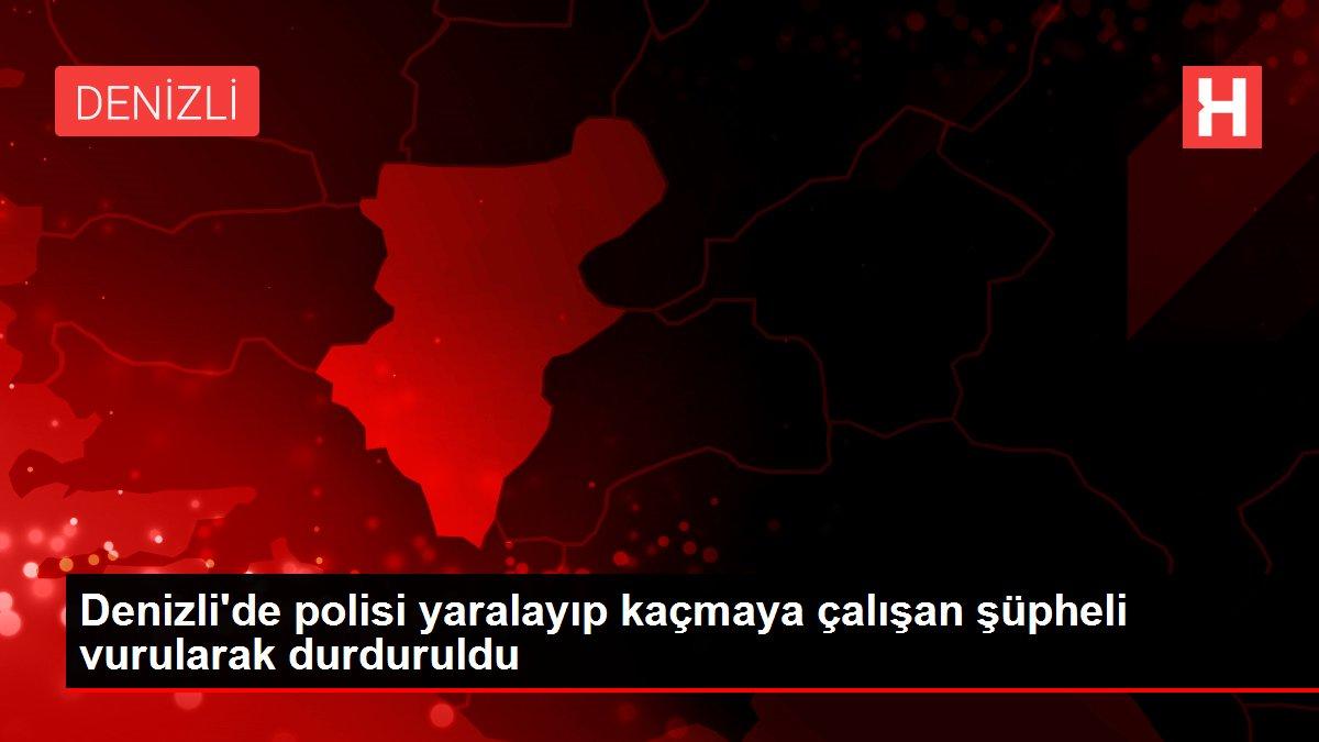 Denizli'de polisi yaralayıp kaçmaya çalışan şüpheli vurularak durduruldu