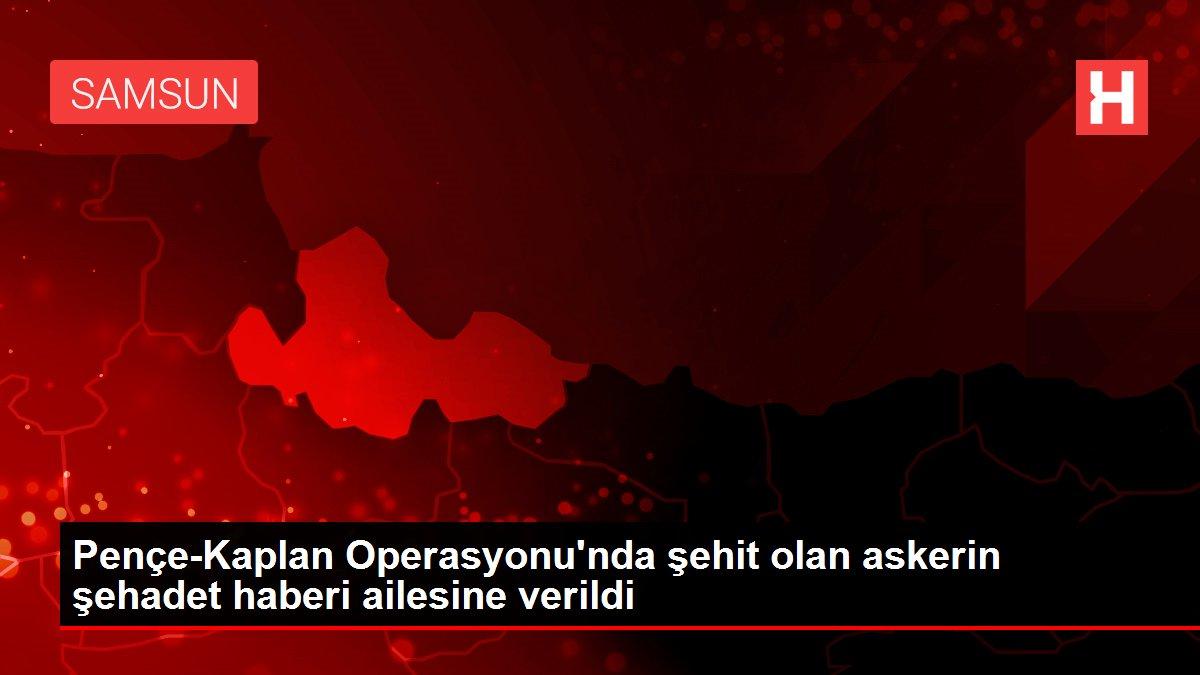 Pençe-Kaplan Operasyonu'nda şehit olan askerin şehadet haberi ailesine verildi