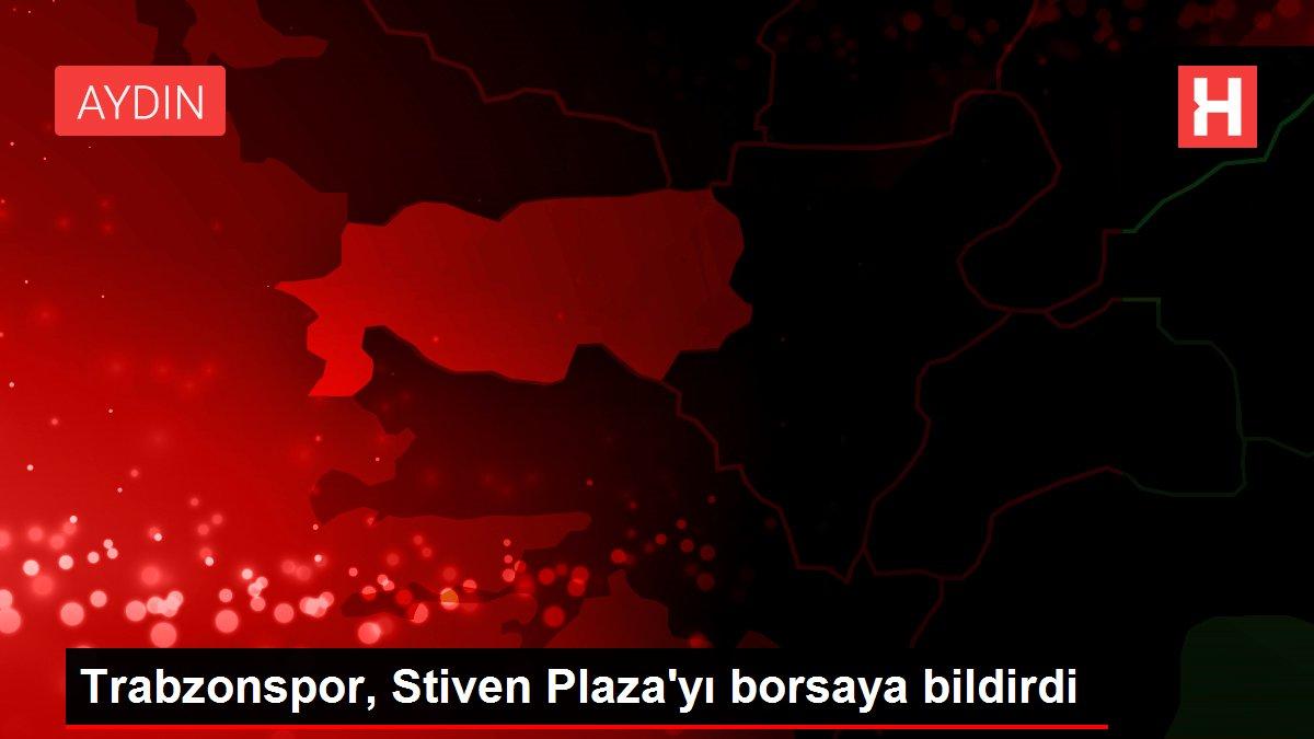 Trabzonspor, Stiven Plaza'yı borsaya bildirdi