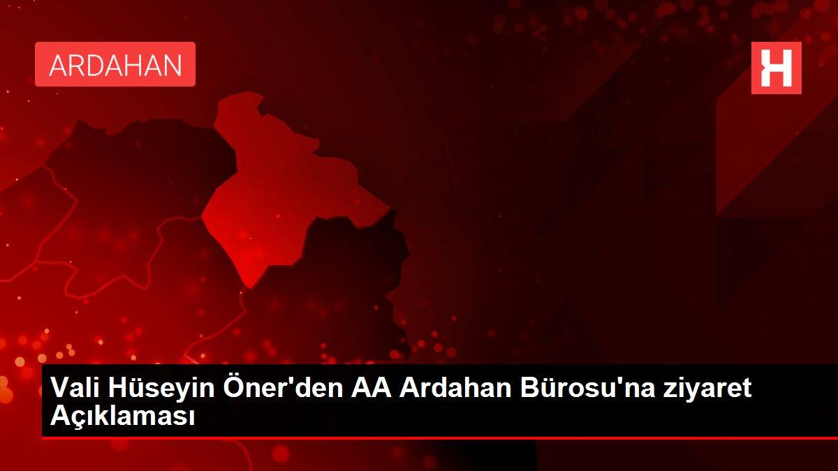 Vali Hüseyin Öner'den AA Ardahan Bürosu'na ziyaret Açıklaması
