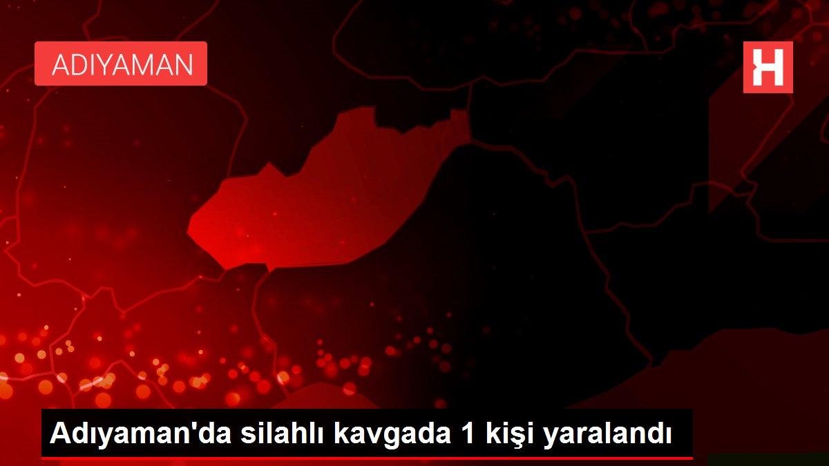 Adıyaman'da silahlı kavgada 1 kişi yaralandı