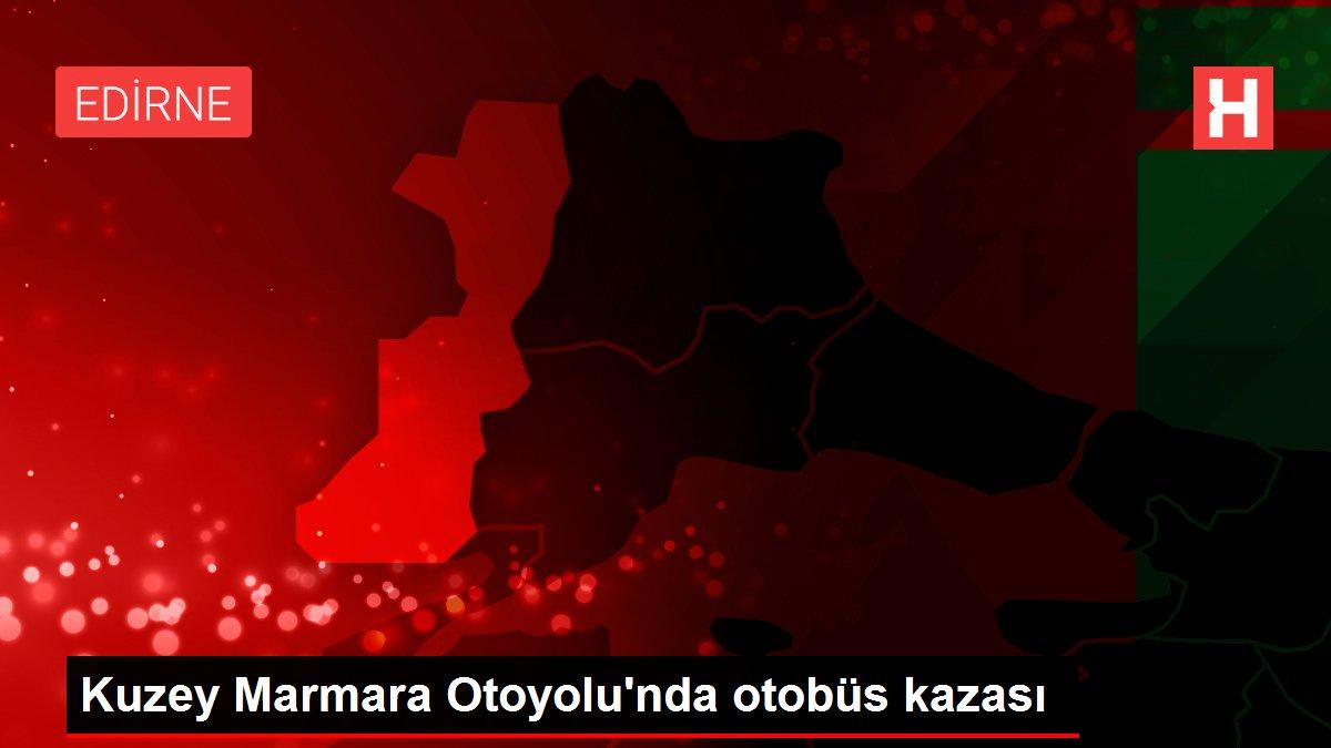 Kuzey Marmara Otoyolu'nda otobüs kazası