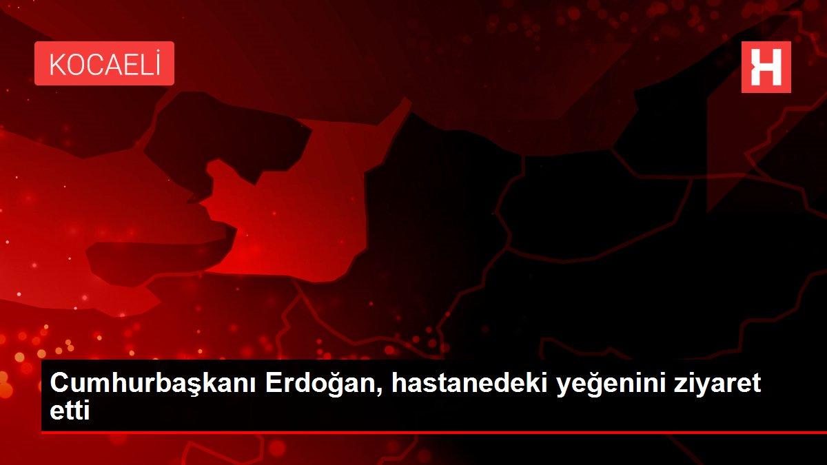 Son dakika haberleri | Cumhurbaşkanı Erdoğan, hastanedeki yeğenini ziyaret etti