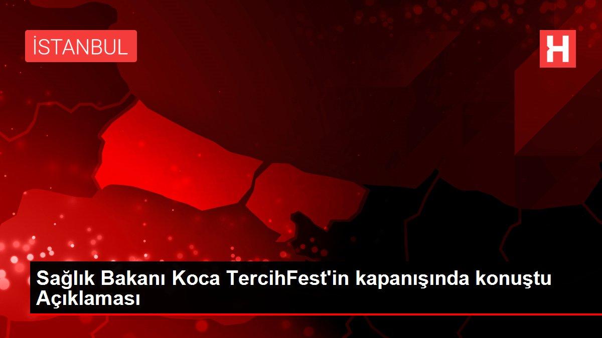 Son dakika politika: Sağlık Bakanı Koca TercihFest'in kapanışında konuştu Açıklaması