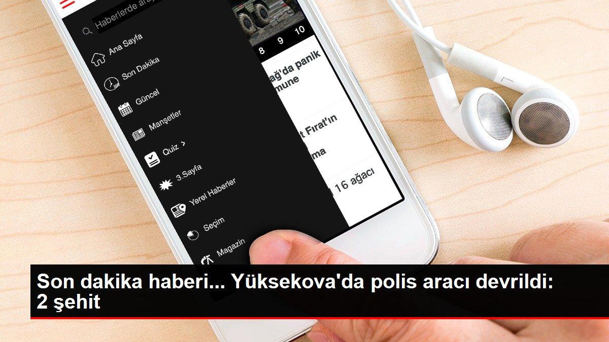 Son dakika haberi... Yüksekova'da polis aracı devrildi: 2 şehit