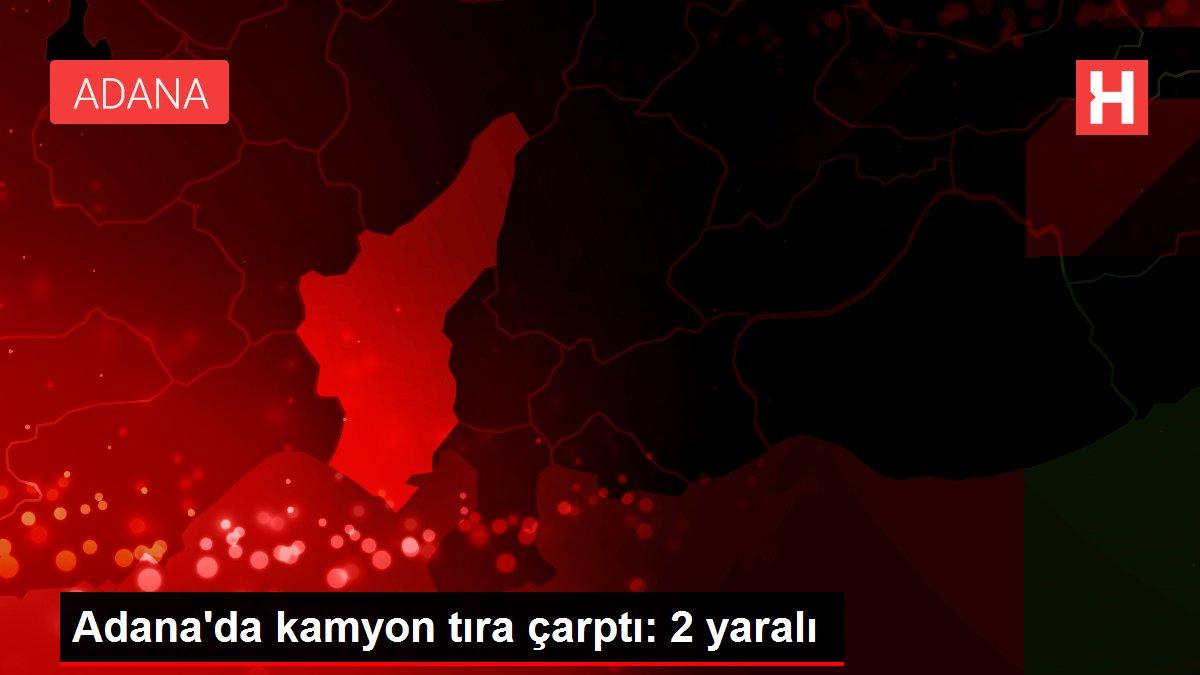 Adana'da kamyon tıra çarptı: 2 yaralı