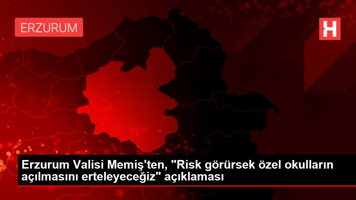 Erzurum Valisi Memiş'ten,