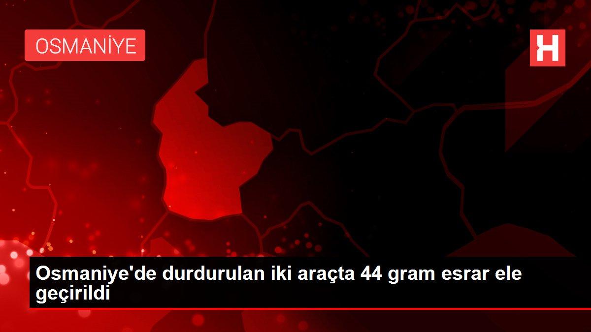Osmaniye'de durdurulan iki araçta 44 gram esrar ele geçirildi