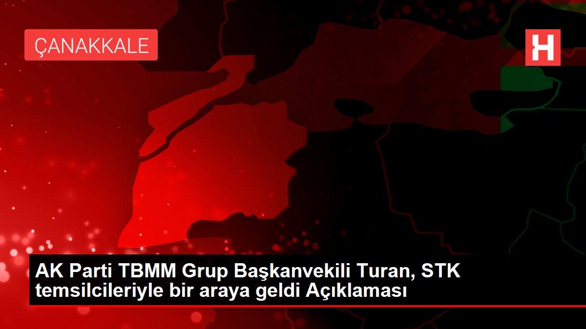 AK Parti TBMM Grup Başkanvekili Turan, STK temsilcileriyle bir araya geldi Açıklaması