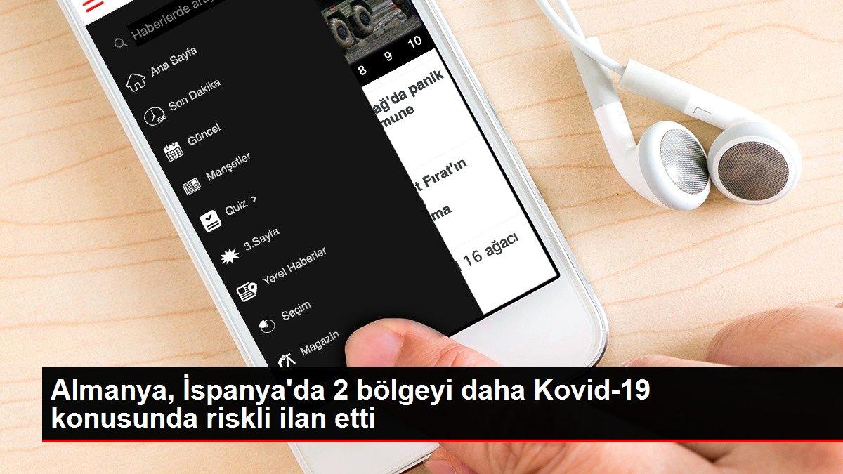 Son dakika haberi... Almanya, İspanya'da 2 bölgeyi daha Kovid-19 konusunda riskli ilan etti