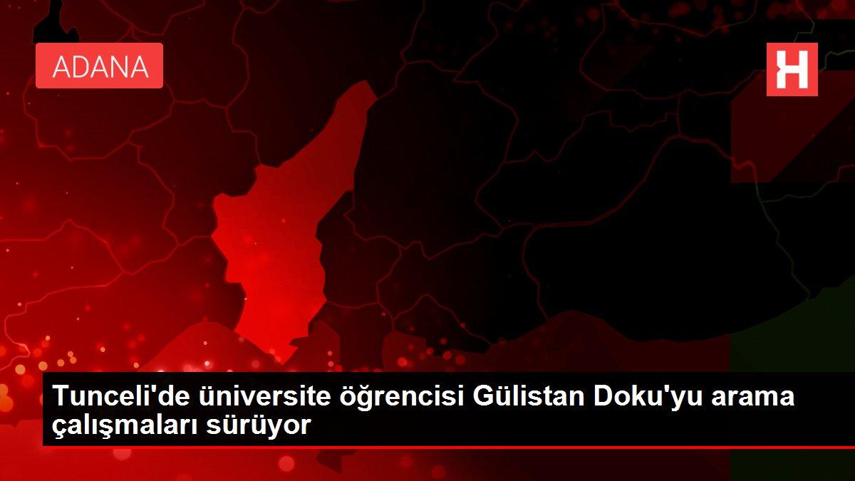 Tunceli'de üniversite öğrencisi Gülistan Doku'yu arama çalışmaları sürüyor