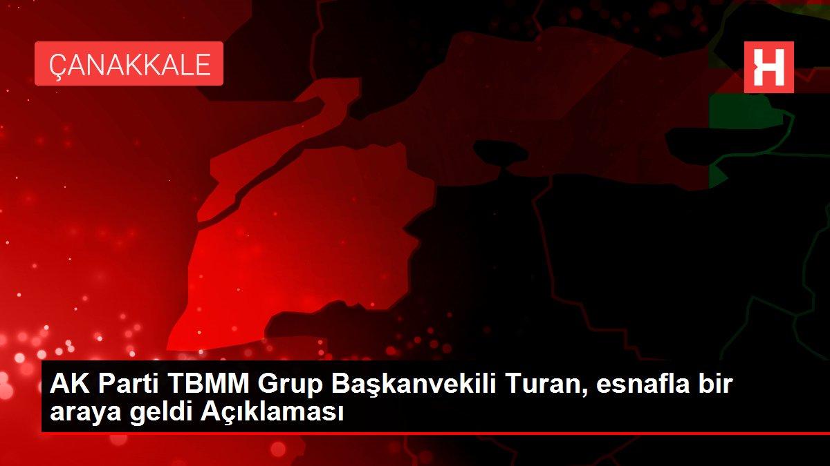 AK Parti TBMM Grup Başkanvekili Turan, esnafla bir araya geldi Açıklaması