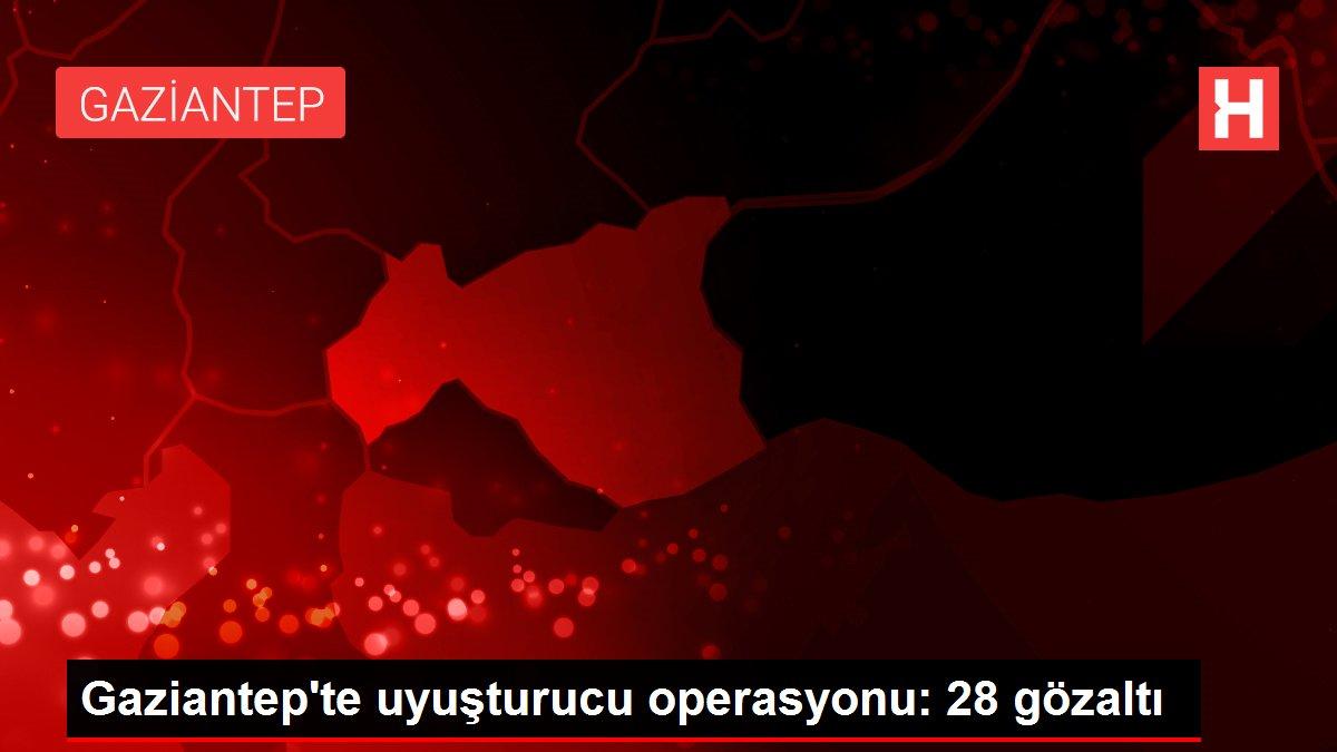 Son dakika haber | Gaziantep'te uyuşturucu operasyonu: 28 gözaltı