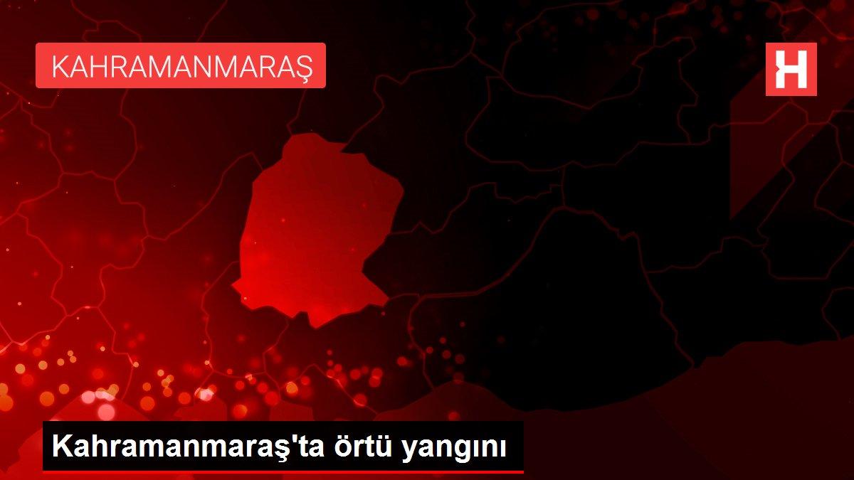 Son dakika haber   Kahramanmaraş'ta örtü yangını