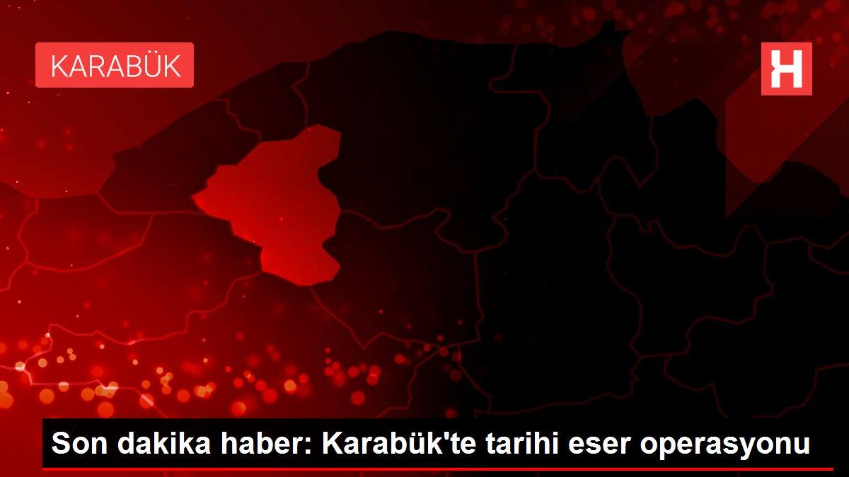 Son dakika haber: Karabük'te tarihi eser operasyonu