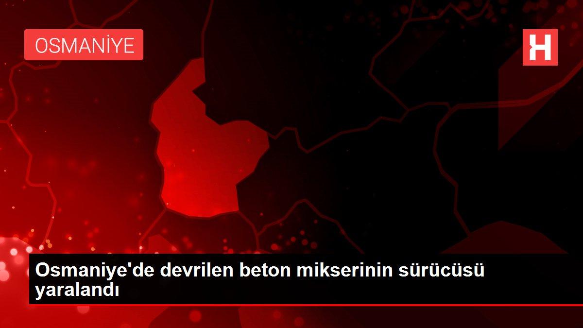 Son dakika haberi! Osmaniye'de devrilen beton mikserinin sürücüsü yaralandı