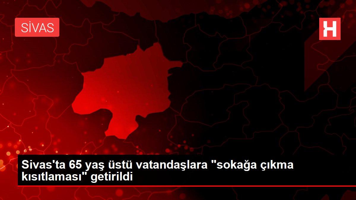 Son dakika haber! Sivas'ta 65 yaş üstü vatandaşlara