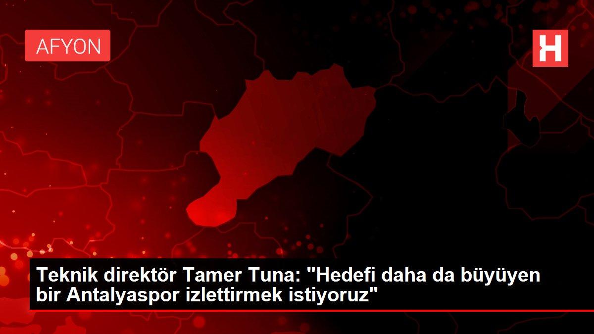 Teknik direktör Tamer Tuna: