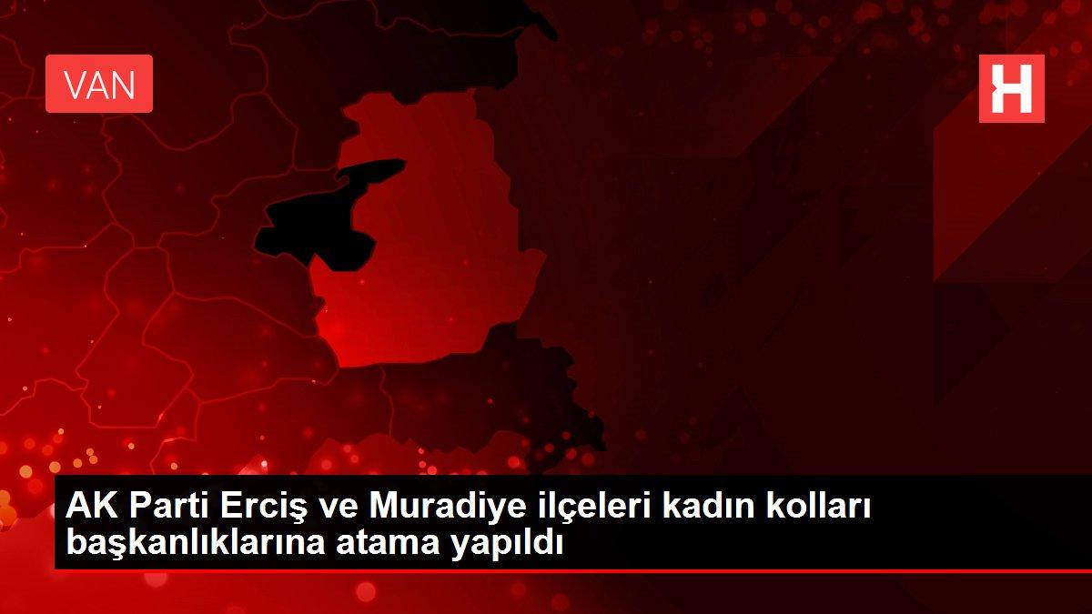 AK Parti Erciş ve Muradiye ilçeleri kadın kolları başkanlıklarına atama yapıldı