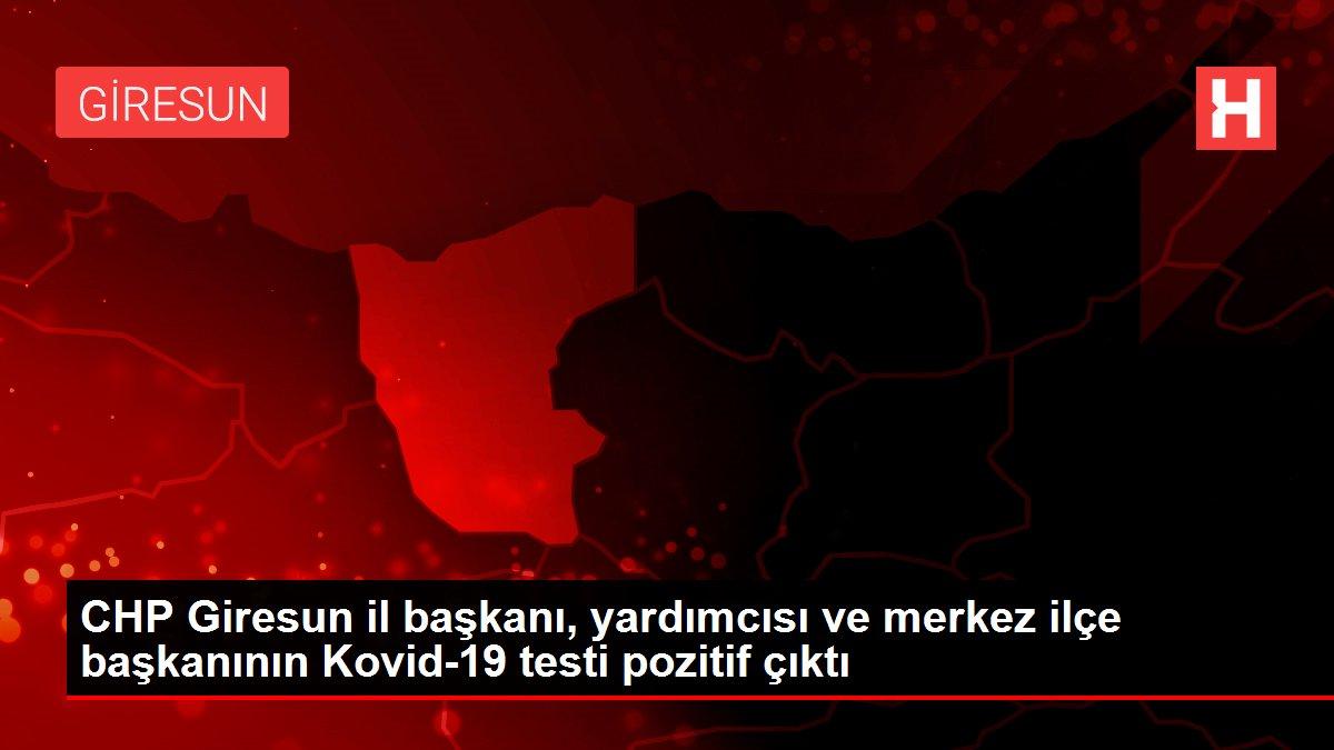 CHP Giresun il başkanı, yardımcısı ve merkez ilçe başkanının Kovid-19 testi pozitif çıktı